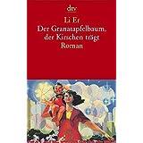 Der Granatapfelbaum, der Kirschen trägt: Roman (dtv Literatur)