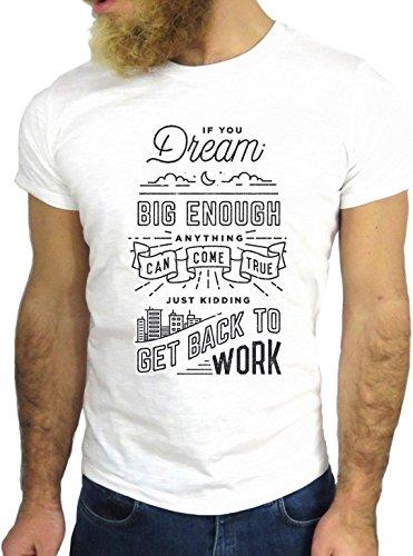 T SHIRT JODE Z1548 DREAM BIG ENOUGH JUST KIDDING BACK WORK COOL FASHION GGG24 BIANCA - WHITE