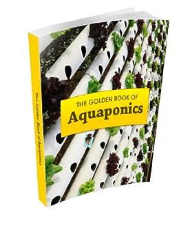 The Golden Book of Aquaponics (English Edition) von [Bowen, James]
