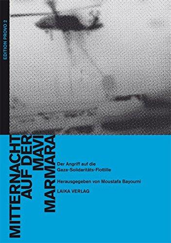 Mitternacht auf der Mavi Marmara: Der Angriff auf die Gaza-Solidaritäts-Flottille (EDITION PROVO, Band 2)