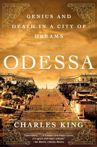 Odessa: Genius and Death in a City of Dreams (English Edition)