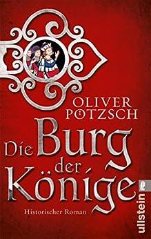 Die Burg der Könige: Roman von [Pötzsch, Oliver]