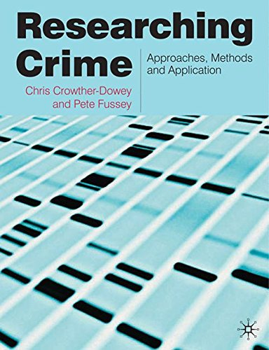 Researching Crime: Approaches, Methods and Application
