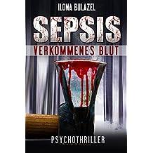 Sepsis – Verkommenes Blut: Psychothriller