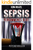 Sepsis - Verkommenes Blut: Psychothriller