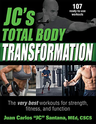 JC's Total Body Transformation: The very best workouts for strength, fitness, and function (Funktionelles Krafttraining)