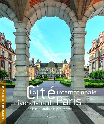 La Cité internationale universitaire de Paris : de la cité-jardin à la cité-monde