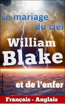 Le mariage du ciel et de l'enfer: bilingue anglais-français (traduit)(illustré) par [Blake, William]