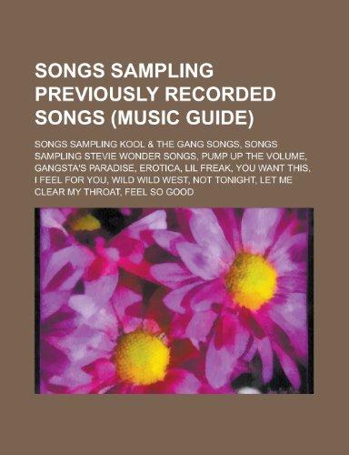 Songs Sampling Previously Recorded Songs: Songs Sampling Kool & the Gang Songs, Songs Sampling Stevie Wonder Songs, Pump Up the Volume -