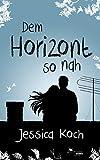 Image de Dem Horizont so nah (Die Danny-Trilogie 1)