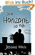 Dem Horizont so nah (Die Danny-Trilogie 1)