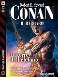 La torre dell'elefante: Conan il Cimmero 2 (Conan il Barbaro)