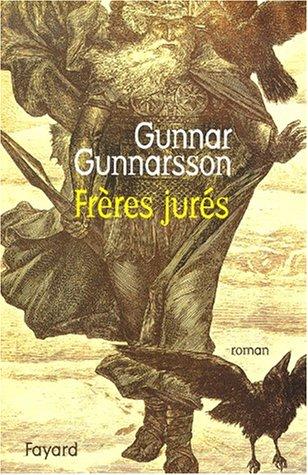 Frères jurés par Gunnar Gunnarsson