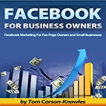 Facebook for Business Owners: Facebook Marketing for Fan Page Owners and Small Businesses, Social Media Marketing, Volume 2