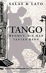 Tango: Wehmut, die man tanzen kann von Salas, Horacio (2010) Gebundene Ausgabe