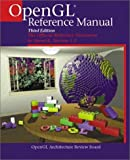 OpenGL® Reference Manual: The Official Reference Document to OpenGL, Version 1.2