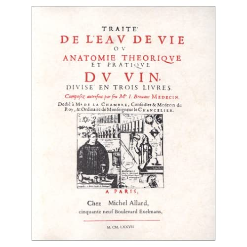 Traité de l'eau de vie ou Anatomie théorique et pratique du vin : Divisé en 3 livres