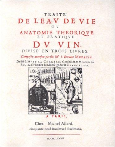 Traité de l'eau de vie ou Anatomie théorique et pratique du vin : Divisé en 3 livres par Brouault