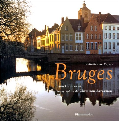Bruges par Franck Ferrand