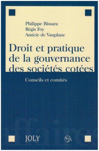 Droit et pratique de la gouvernance des sociétés cotées : Conseil et comités
