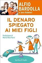 Il denaro spiegato ai miei figli (Varia S&K) (Italian Edition)