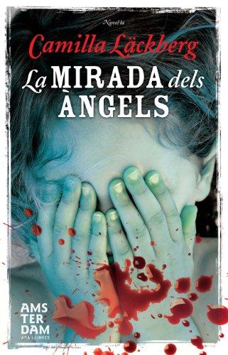 La mirada dels àngels (Novel-La (amsterdam)) (Catalan Edition)