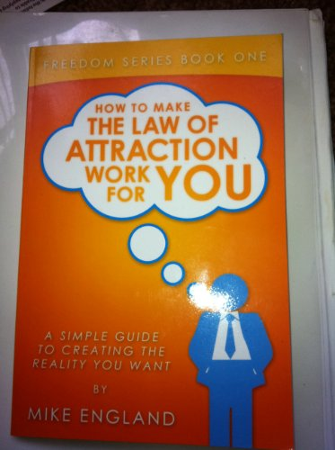 How to Make the Law of Attraction Work For You (Freedom Series Book 2) (English Edition)