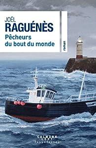Pêcheurs du bout du monde par Joël Raguénès