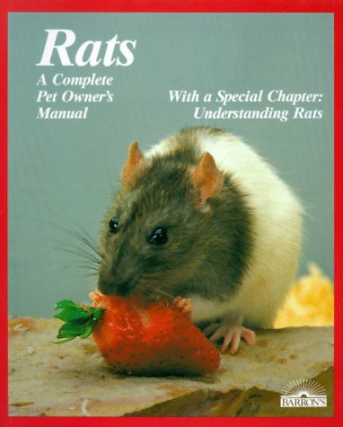 Rats: All About Selection, Husbandry, Nutrition, Breeding and Diseases, With a Special Chapter on Understanding Rats (Complete Pet Owner's Manual) by Carol Himsel Daly (1991-10-02)
