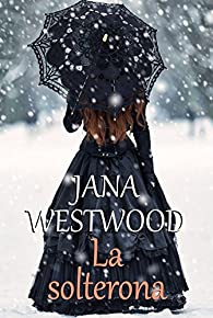 La solterona par Jana Westwood