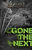 Gone The Next (Roy Ballard Book 1) by Ben Rehder