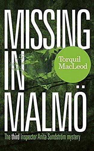 Missing in Malmö: The third Inspector Anita Sundström mystery (Inspector Anita Sundström mysteries Book 3) (Inspector Anita Sundstrom Mysteries)