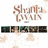 Don't Go by Shania Twain (2005-02-28) -