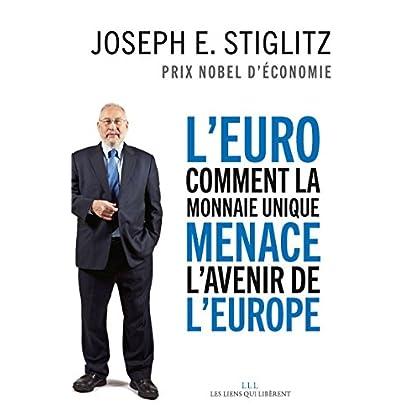 L'Euro : comment la monnaie unique menace l'avenir de l'Europe (LIENS QUI LIBER)