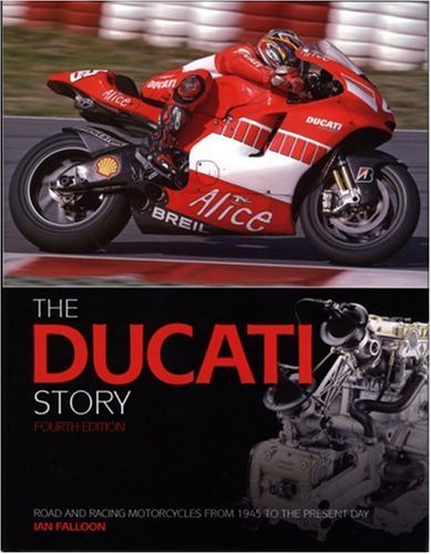 Ducati Story: Road and Racing Motorcycles from 1945 to the Present Day por Ian Falloon