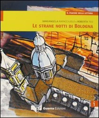 Le strane notti di Bologna. Livello intermedio (Il piacere della lettura) por Mariangela Rapacciuolo