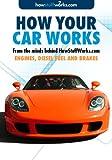 How Cars Work: Engines, Diesel Fuel and Brakes