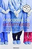 Anécdotas de enfermeras: No hay leyendas urbanas, sino sentido del humor ante la pura realidad (BEST SELLER) de Iborra, Elisabeth G. (2009) Tapa blanda