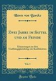 Zwei Jahre im Sattel und am Feinde, Vol. 1: Erinnerungen aus dem Unabhängigkeitskriege der Konföderirten (Classic Reprint)