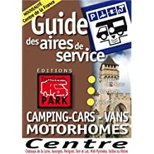 Guide Trailer's Park Centre (Chteaux de la Loire, Auvergne, Prigord, Tarn et Lot, Midi-Pyrnes, Valle du Rhne)