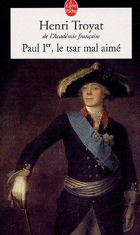 Paul Ier : Le Tsar mal aimé