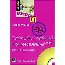 Technische Mechanik mit mechANImateach. CD- ROM. Statik- Festigkeitslehre