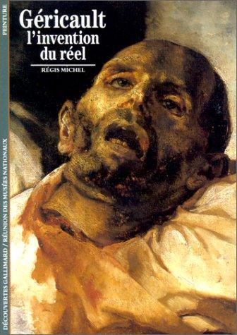 Géricault : L'Invention du réel