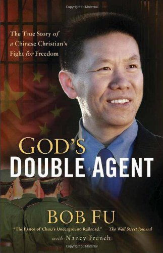 God's Double Agent: The True Story of a Chinese Christian's Fight for Freedom por Bob Fu