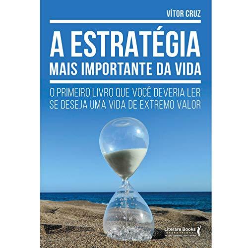 A estratégia mais importante da vida (Portuguese Edition)