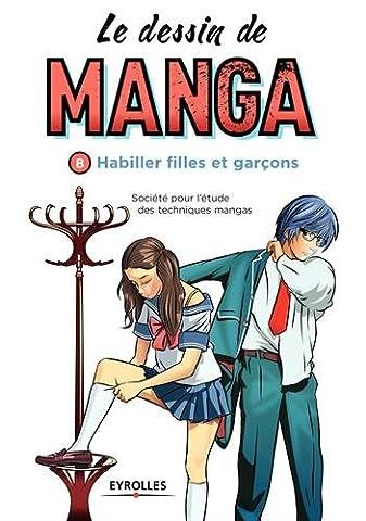 Le dessin de manga, vol. 8 - Habiller filles et