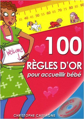 100 règles d'or pour accueillir bébé (1CD audio)