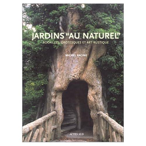 Jardins 'au naturel' : Rocailles, grotesques et art rustique