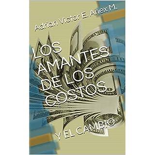 LOS AMANTES DE LOS COSTOS: Y EL CAMBIO (Spanish Edition)