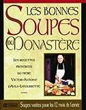 Les bonnes soupes du monastère - Les recettes préférées du Frère Victor-Antoine d'Avila-Latourrette